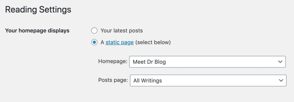 "The WordPress interface for Reading Settings with ""Your homepagedisplays"" set to ""A static page"". Below the menu for Home page has ""Meet Dr Blog"" selected and ""Posts page"" has ""All Writings"" selected"