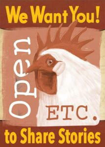 We Want You! To Share stories says the OpenETC Free Range Chicken